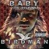 Baby (a.k.a. The #1 Stunna), Birdman