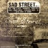 Sad Street 1, Yak, Ill, Akhenation/Busta Flex, Opee/Carre Rouge, As da Sauce...
