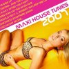 Maxi House Tunes 2007, Pit Bailay feat. Michael C. Kent, Junior Sanchez, Dexxla3, Beat Control...