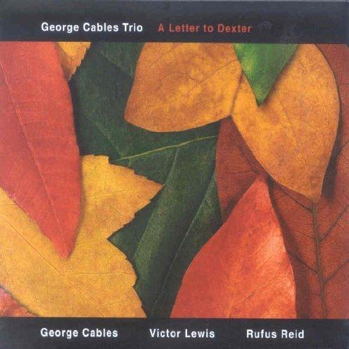 Bild 1: George Cables Trio, A letter to Dexter