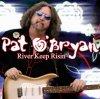 Pat O'Bryan, River keep risin'