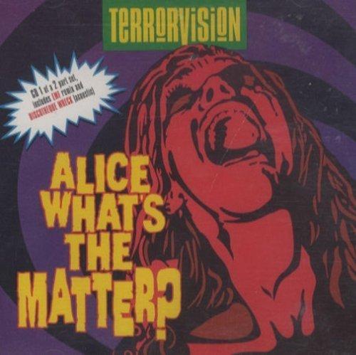 Bild 1: Terrorvision, Alice, what's the matter-CD1