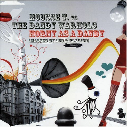 Bild 1: Mousse T., Horny as a Dandy-Mashed by Loo & Placido (vs the Dandy Warhols)