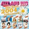 Hit auf Hit 2004 Volksmusik, Das Beste: Kastelruther Spatzen, Alpentrio Triol, Stefanie herel, Florian Silbereisen, Ladiner, Oswald Sattler...