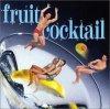 Fruit Cocktail, Irene Farrera, Tom Robinson, Steven Grossman, Judy Barnett...