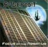 5 Cent Deposit, Focus on the negative
