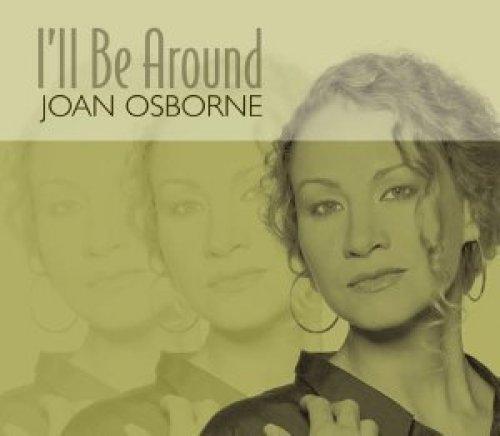 Bild 1: Joan Osborne, I'll be around