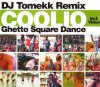 Coolio, Ghetto square dance-DJ Tomekk Remix (2003)