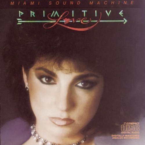 Bild 1: Miami Sound Machine, Primitive love (1985, US, 10 tracks)