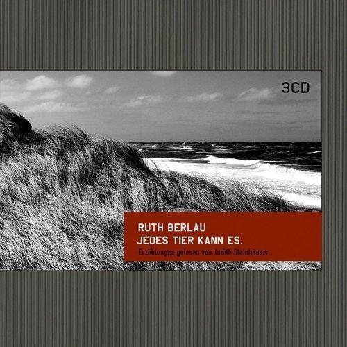 Bild 1: Ruth Berlau, Jedes Tier kann es-Erzählungen (Leserin: Judith Steinhäuser)