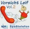 Vorsicht leif 2 (2004), NDR 1 Radio MV Spaßtelefon