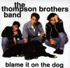 Thompson Brothers Band, Blame it on the dog (1998)