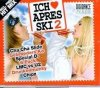 Ich liebe Apres Ski 2 (2004, CD2 mixed), Soca Girlz, Danzel, Klubbheads, LMC vs. U2, Snap!, Scooter..