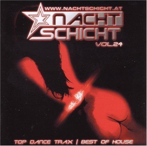 Bild 1: Nachtschicht 24 (2007), Alex M., Scooter, Cascada, Eric Prydz vs. Floyd, Lazard..