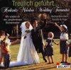 Treulich geführt (Hochzeits-Melodien), Wagner, Bach, Weber, Mendelssohn..