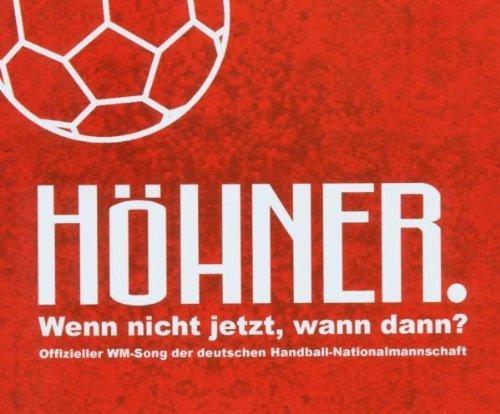 Bild 1: Höhner, Wenn nicht jetzt, wann dann? (2007)