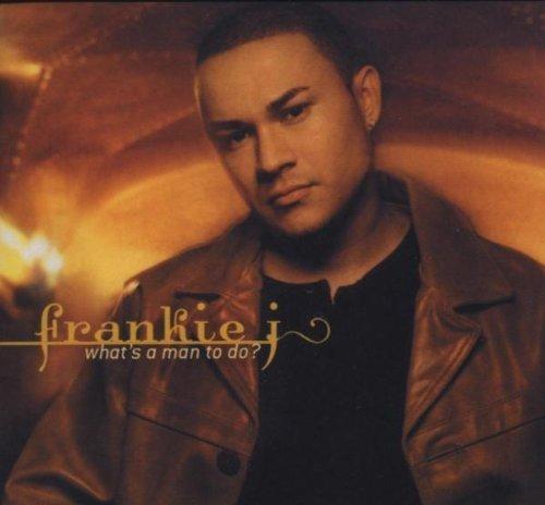 Bild 1: Frankie J, What's a man to do? (2003, US)