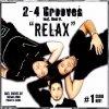2-4 Grooves, Relax (2009, feat. Reki D.)