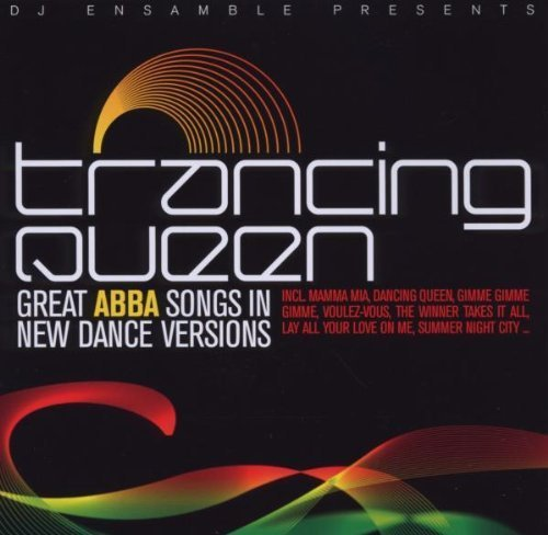 Bild 1: Abba, Trancing queen (2008, by DJ Ensamble)