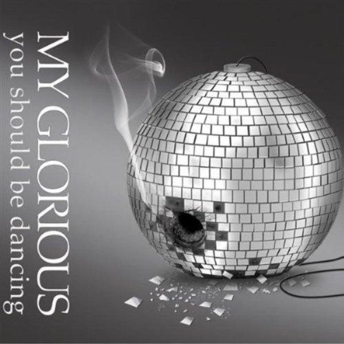 Bild 1: My Glorious, You should be dancing (2009; 2 tracks)