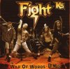 Fight, K5-The war of words demos (2007)