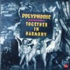 Polyphonic, Together in harmony (1992)