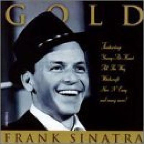 Bild 1: Frank Sinatra, Gold!-Classic songs, classic performances (1989, CAN)