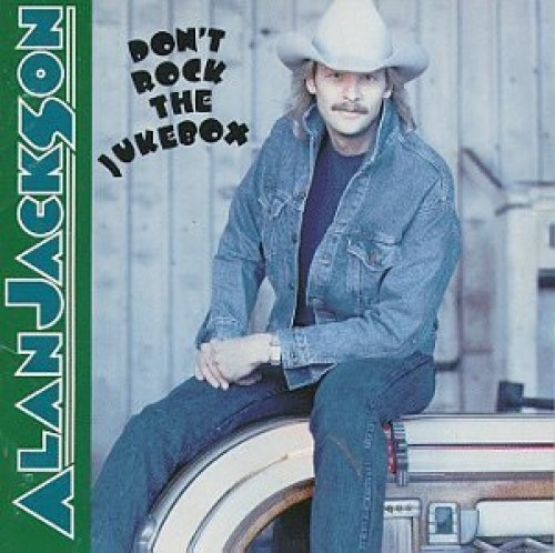 Bild 1: Alan Jackson, Don't rock the jukebox (1991, US)