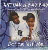 Antuan & Ray Jay, Dance wit me (US, 1998)