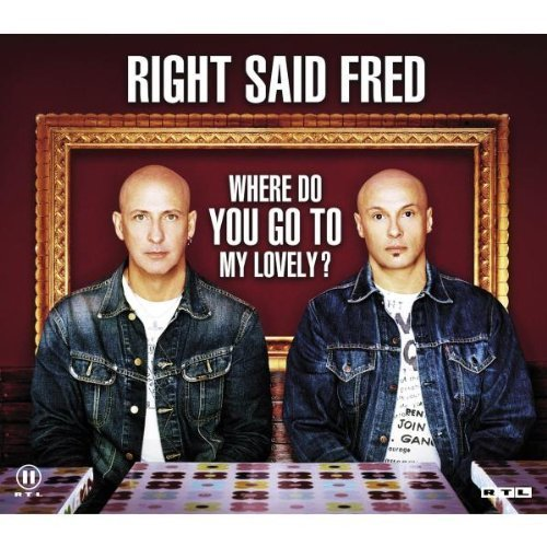 Bild 1: Right said Fred, Where do you go to my lovely? (2005)