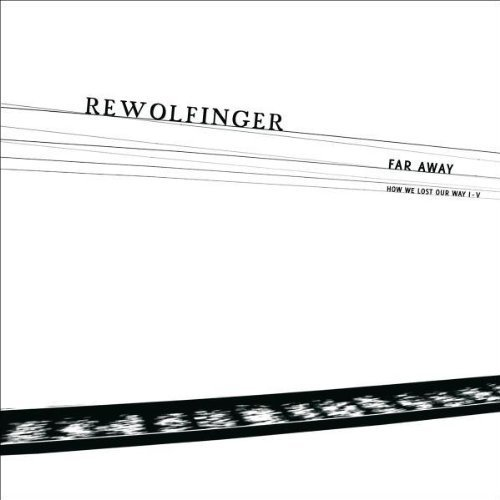 Bild 1: Rewolfinger, Far away (2010)