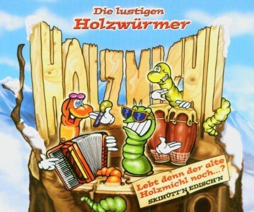 Bild 1: Die lustigen Holzwürmer, Lebt denn der alte Holzmichl noch..? (2004)