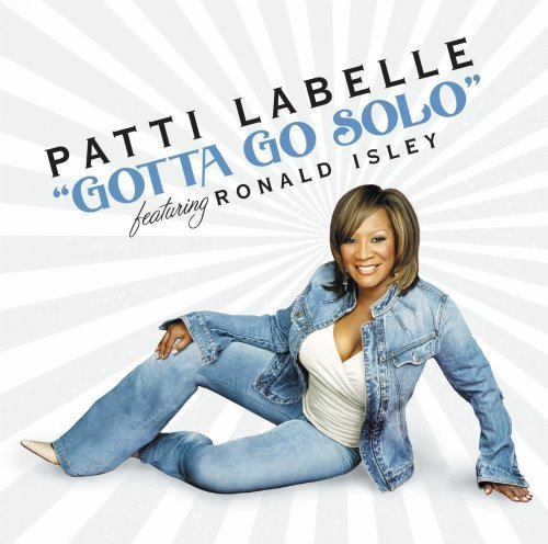 Bild 1: Patti La Belle, Gotta go solo (US, 3 versions, 2004, feat. Ronald Isley)