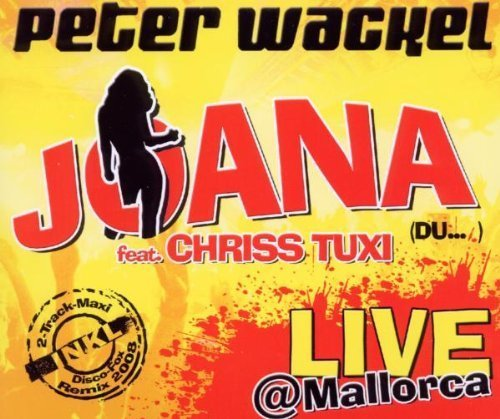 Bild 1: Peter Wackel, Joana (2008; 2 tracks, feat. Chriss Tuxi)