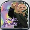 Charles Aznavour, Forever (music in the can, 1994)