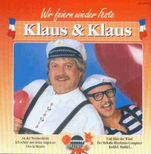 Bild 1: Klaus & Klaus, Wir feiern wieder Feste (13 tracks, 1984-88/94)