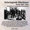 Swingende Rhythmen Berlin 1935-1943, Billy Bartholomew, Kurt Hohenberger, Günther Herzog..