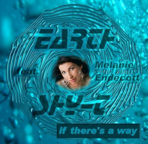 Bild 1: Earth Shy-T, If there's a way (2007, feat. Melanie Endecott)