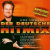 Der Deutsche Hit Mix (2003, Uwe Hübner, BMG/AE), Mike Bauhaus, Olaf Henning, Hannes Schöner..