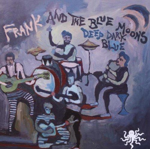 Bild 1: Frank and the Blue Moons, Deep dark blue (2010)
