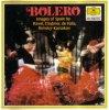 Bolero-Images of Spain (DG/Musikfest), Ravel, Chabrier, Rimsky-Korsakov, De Falla.. (Boston Pops Orch./Fiedler, Berlin PO/Maazel..)