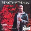 2 Pac (Tupac Shakur), They're tryin' to kill me (2000, AUS)