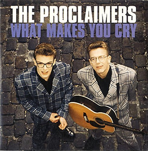 Bild 1: Proclaimers, What makes you cry (1994; 2 tracks, cardsleeve)