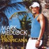 Mark Medlock, Club tropicana (2009, Bohlen)