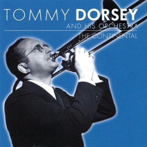Bild 1: Tommy Dorsey (Orch.), Continental