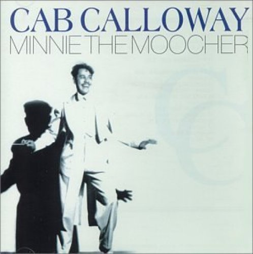 Bild 1: Cab Calloway, Minnie the Moocher