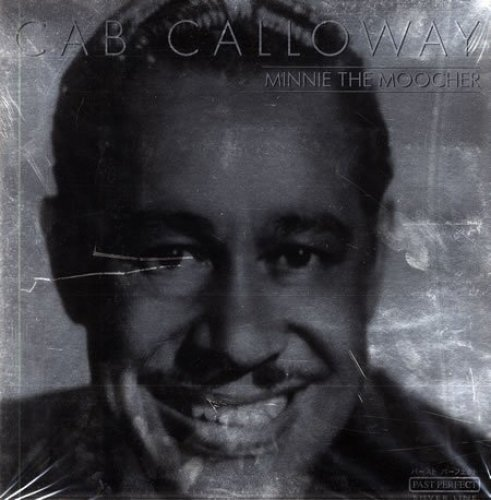 Bild 2: Cab Calloway, Minnie the Moocher