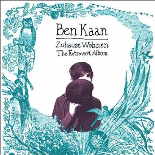 Bild 1: Ben Kaan, Zuhause wohnen-The extrovert album (2006)