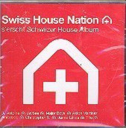 Bild 1: Swiss House Nation (2005, mixed by Jaybee), Aston Martinez, DJ Antoine, Mario Held, Sven Luv, Major Boys..