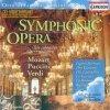 Symphonic Opera (Capriccio, 1996), Die schönsten Opernmelodien von Mozart, Verdi, Piccini (Sofia PO/Tabakov)